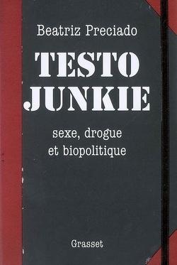 Couverture de Testo junkie : sexe, drogue et biopolitique