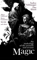 An anthology of the esoteric and arcane Magic