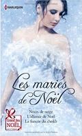 Les mariés de Noël : Noces de neige - L'alliance de Noël - La fiancée du sheikh