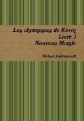 Les chroniques de Kevin, Livre 3 : Nouveau Monde