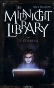 The Midnight Library, Tome 9 : Le corbeau