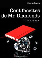 Couverture du livre : Cent facettes de M. Diamonds, Tome 11 : Incandescent