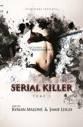 Serial Killer, Tome 3 : Fantasmes et Obsessions