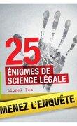 25 énigmes de science légale