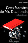 couverture Cent facettes de M. Diamonds, Tome 11 : Incandescent