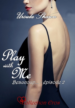 Couverture du livre : Play with me, tome 2 : Beaucoup...