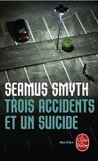 Trois accidents et un suicide