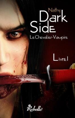 Couverture du livre : Dark-Side, le Chevalier Vampire, livre I