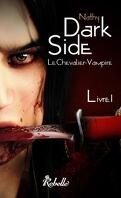 Dark-Side, le Chevalier Vampire, livre I