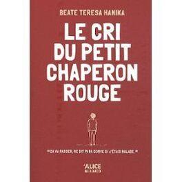 Couverture du livre : Le Cri du petit chaperon rouge