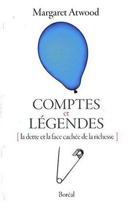 Couverture du livre : Comptes et légendes : La dette et la face cachée de la richesse