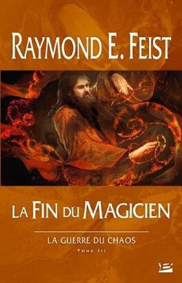 Couverture du livre : La Guerre du Chaos, Tome 3 : La Fin du Magicien