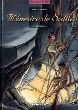 Couverture du livre : Mémoire de Sable, tome 2 : Cité Morgane