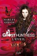 Ghost Huntress, Tome 1 : L'Éveil
