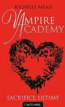 Vampire Academy, Tome 6 : Sacrifice ultime