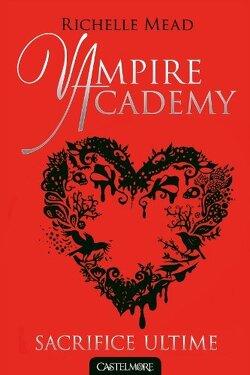 Couverture de Vampire Academy, Tome 6 : Sacrifice ultime