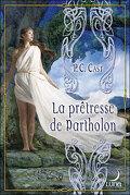 Partholon, Tome 2 : La Prêtresse de Partholon