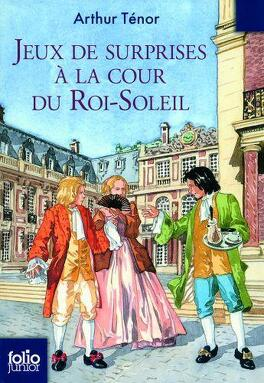Couverture du livre : Jeux de surprise à la cour du Roi Soleil