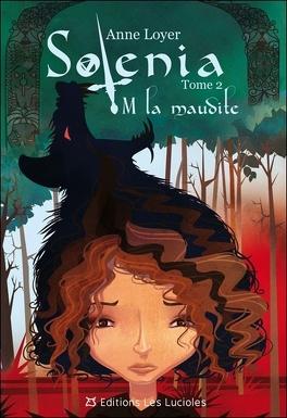 Couverture du livre : Solénia, tome 2 : M. La Maudite