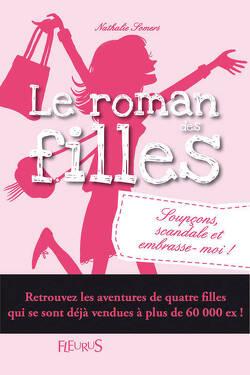 Couverture de Le roman des filles, Tome 5 : Soupçons, scandales et embrasse-moi !