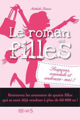 Couverture du livre : Le roman des filles, Tome 5 : Soupçons, scandales et embrasse-moi !