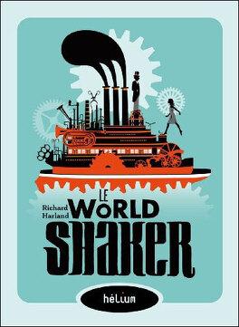 Couverture du livre : Le World Shaker