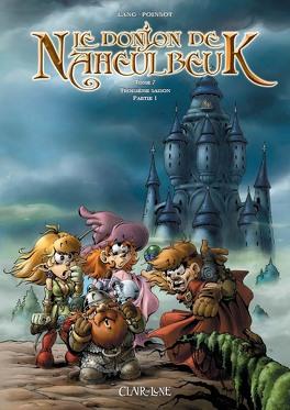 Couverture du livre : Le Donjon de Naheulbeuk, Tome 7 : Troisième saison, partie 1