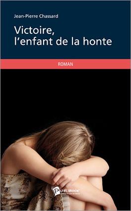 Couverture du livre : Victoire, l'enfant de la honte