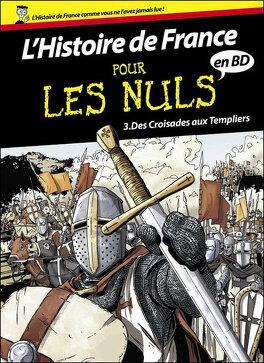 Couverture du livre : L'Histoire de France pour les nuls en BD, tome 3 : Des croisades aux templiers