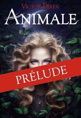 Couverture du livre : Animale, Tome 0 : Tambours dans la nuit