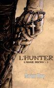 L'Ange déchu, Tome 1 : L'Hunter