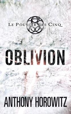 Couverture de Le Pouvoir des Cinq, Tome 5 : Oblivion