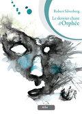 Le dernier chant d'Orphée.