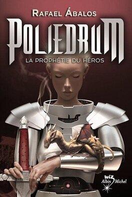Couverture du livre : Poliedrum, Tome 2 : La prophétie du héros