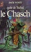 Cycle de Tschaï, tome 1 : Le Chasch