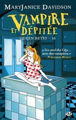 Couverture de Queen Betsy, Tome 10 : Vampire et Dépitée