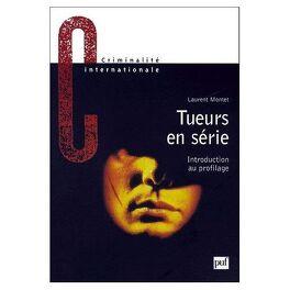 Tueurs En Serie Analyses D Un Profileur Francais Livre