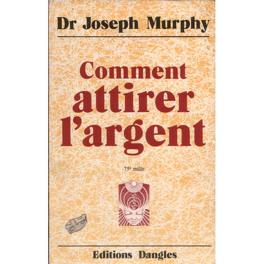 Comment Attirer Largent Livre De Joseph Murphy