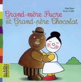 Couverture du livre : Grand-mère Sucre, grand-père Chocolat
