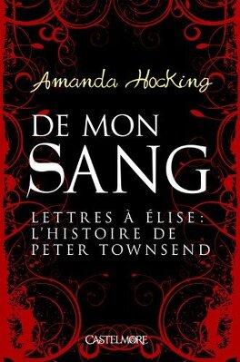 Couverture du livre : De mon sang, Tome 4.5 : Lettres à Élise : L'Histoire de Peter Townsend
