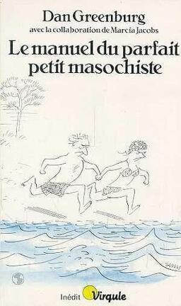 Couverture du livre : Le manuel du parfait petit masochiste