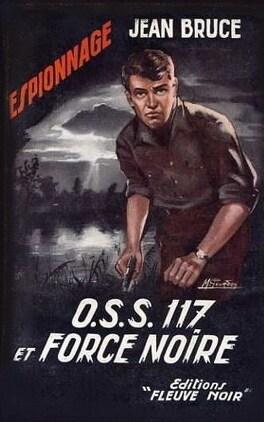 Couverture du livre : OSS 117 et force noire