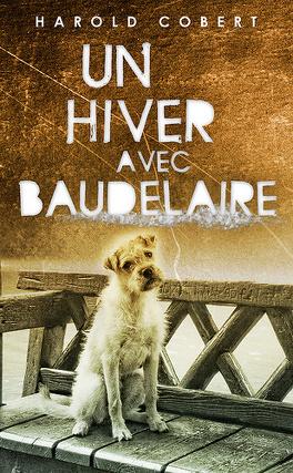 Couverture du livre : Un Hiver avec Baudelaire