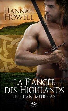 Couverture du livre : Le Clan Murray, Tome 3 : La Fiancée des Highlands