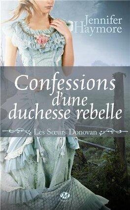 Couverture du livre : Les Soeurs Donovan, Tome 2 : Confessions d'une Duchesse Rebelle