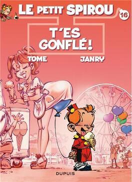 Couverture du livre : Le Petit Spirou, Tome 16 : T'es gonflé !