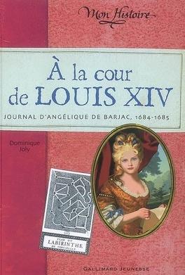 Couverture du livre : A la cour de Louis XIV : journal d'Angélique de Barjac, 1684-1685
