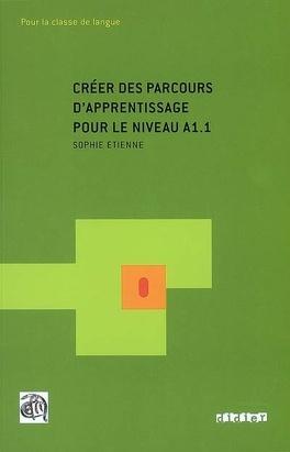 Couverture du livre : Créer des parcours d'apprentissage pour le niveau A1.1 : pour la classe de langue