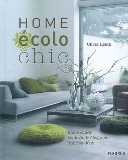 Couverture du livre : Home écolo chic : faire rimer écologie & élégance dans sa déco