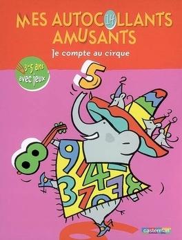 Couverture du livre : Je compte au cirque : 3-5 ans avec jeux